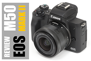 Review | Canon EOS M50 mark II
